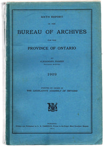Sixth Report of the Bureau of Archives for the Province of Ontario 1909