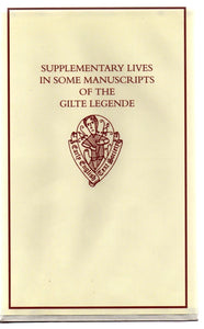 Supplementary Lives in Some Manuscripts of the Gilte Legende