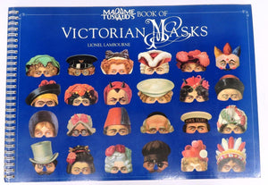Madame Tussaud's Book of Victorian Masks