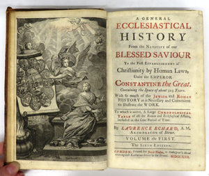 A General Ecclesiastical history From the Nativity of our Blessed Saviour To the first Establishment of Christianity by Human Laws, Under the Emperor Constantine the Great. Vols. I & II