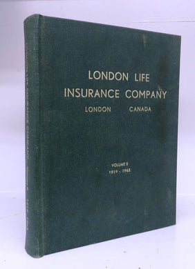 The Story of the London Life Insurance Company, London, Canada. Volume II 1919-1963