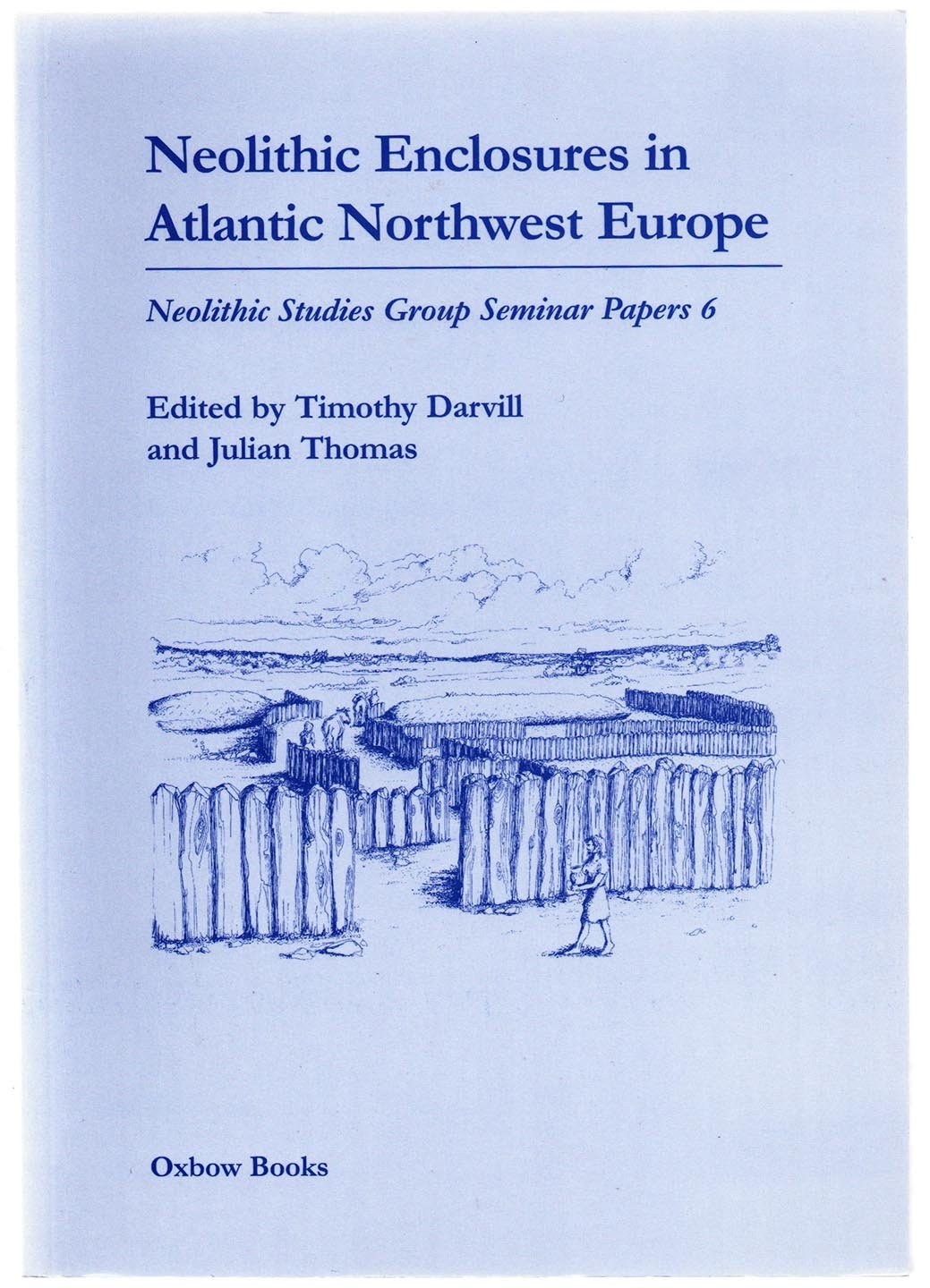 Neolithic Enclosures in Atlantic Northwest Europe