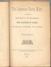 The Canadian Northwest: A Speech Delivered By His Excellency the Marquis of Lorne, Governor General of Canada, Winnipeg