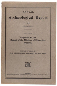 Annual Archaeological Report 1911, Including 1908-9-10. Being Part of Appendix to the Report of the Minister of Education, Ontario