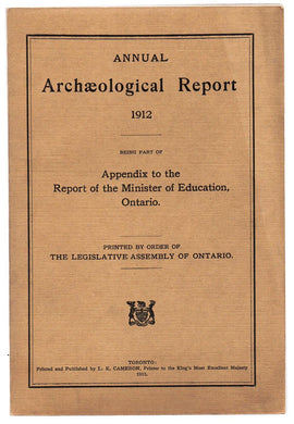 Annual Archaeological Report 1912, Being Part of Appendix to the Report of the Minister of Education, Ontario