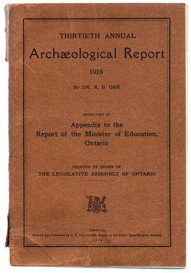 Thirtieth Annual Archaeological Report 1918, Being Part of Appendix to the Report of the Minister of Education, Ontario