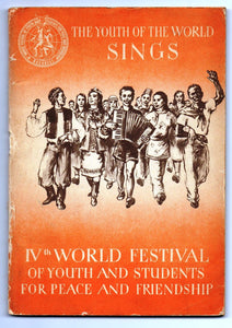 The Youth of the World Sings: IVth World Festival of Youth and Students for Peace and Friendship