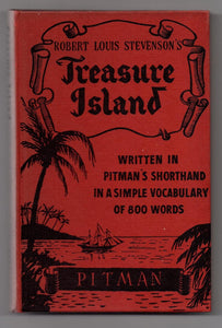 Robert Louis Stevenson's Treasure Island Written in Pitman's Shorthand in a Simple Vocabulary of 800 Words