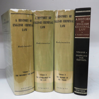 A History of English Criminal Law and its Administration from 1750. Vol. 1: The Movement for Reform. Vol. 2: The Enforcement of the Law. Vol. 3: The Reform of the Police. Vol. 4. Grappling For Control
