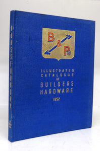 B&P Illustrated Catalogue of Builders Hardware 1952