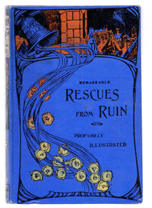 Remarkable Rescues From Ruin: How Great Sinners Have Been Rescued From Great Ruin By Great Grace