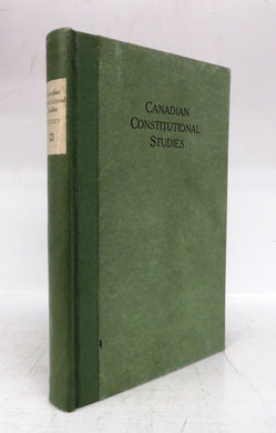 Canadian Constitutional Studies: The Marfleet Lectures, University of Toronto, October, 1921