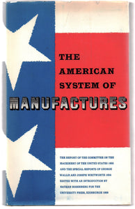 The American System of Manufactures 1854-5