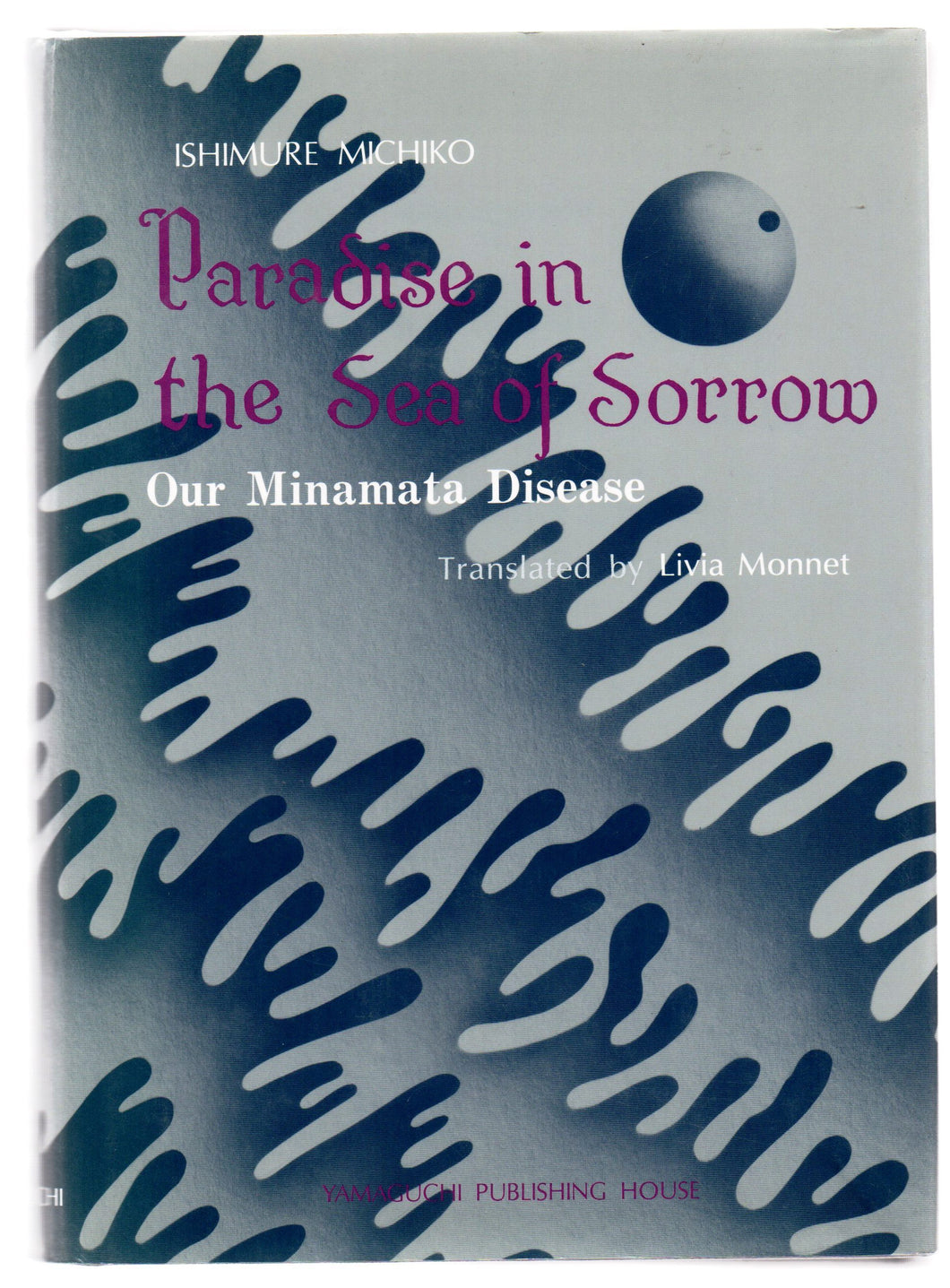 Paradise in the Sea of Sorrow: Our Minamata Disease