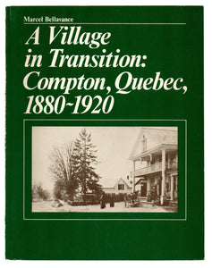 A Village in Transition: Compton, Quebec, 1880-1920