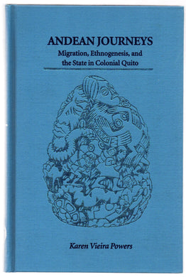 Andean Journeys: Migration, Ethnogenesis, and the State in Colonial Quito
