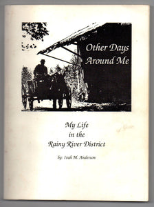 Other Days Around Me: My Life in the Rainy River District