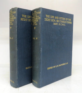 The Life and Letters of the Right Hon. Sir Charles Tupper  Bart., K.C.M.G. Vol. I & II