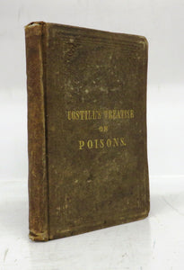 A Practical Treatise on Poisons: Their Symptoms, Antidotes, and Mode of Treatment
