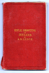 Rifle Shooting in Ireland: With Instructions for the Use of the Arm