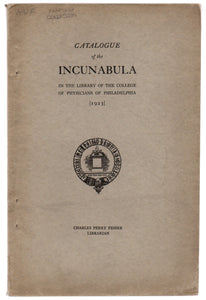 Catalogue of the Incunabula in the Library of the College of Physicians of Philadelphia [1923]