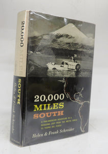 20,000 Miles South: A Pan-American Adventure in a Seagoing Jeep From the Arctic Circle to Tierra Del Fuego