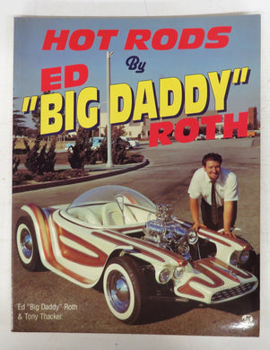 "Hot Rods By Ed ""Big Daddy"" Roth"