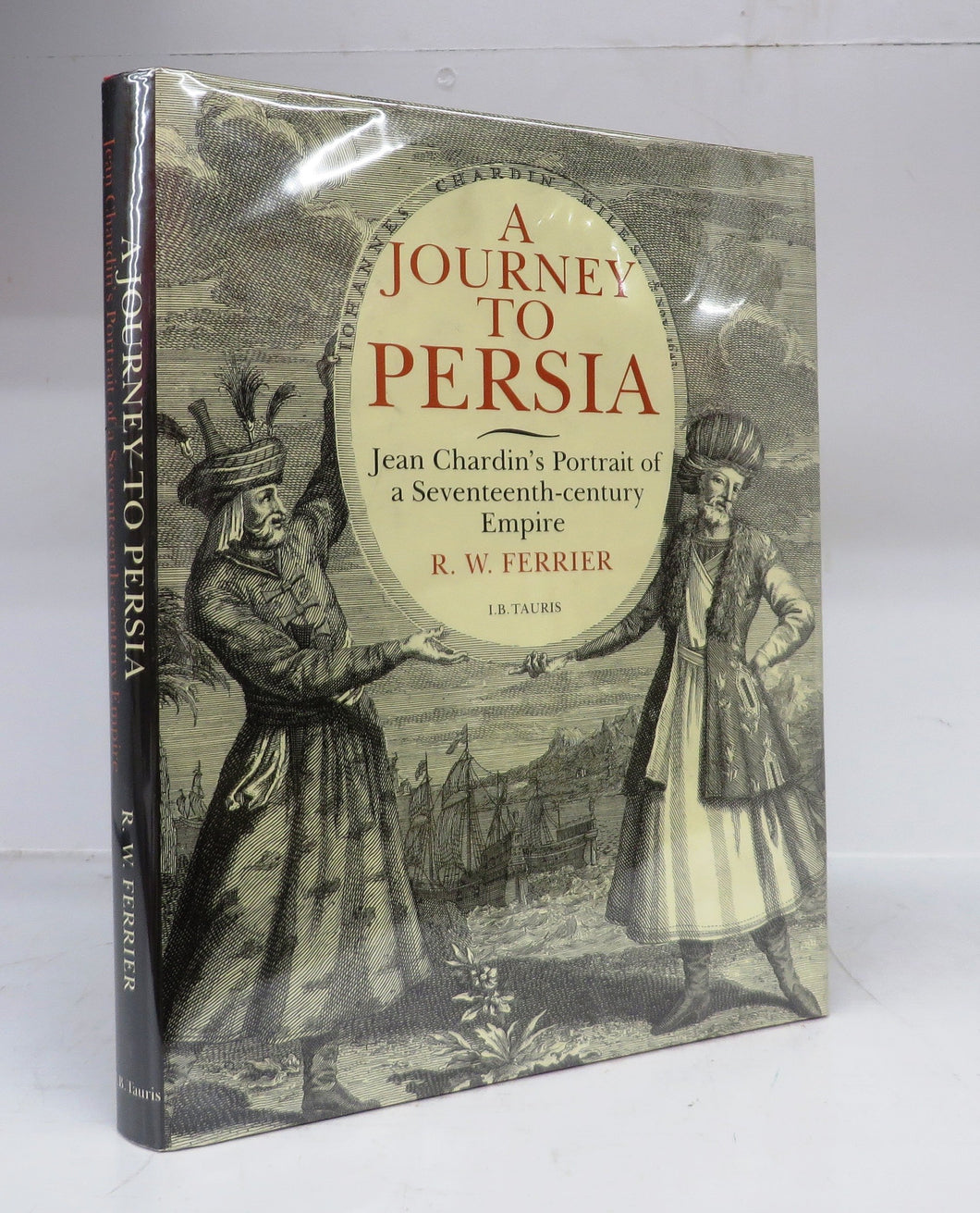 A Journey To Persia: Jean Chardin's Portrait of a Seventeenth-century Empire