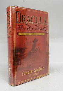 Dracula The Un-Dead: The Sequel to the Original Classic