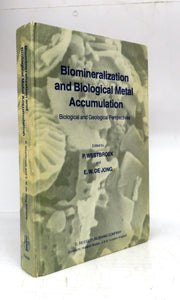 Biomineralization and Biological Metal Accumulation: Biological and Geological Perspectives
