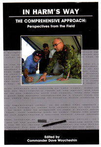 In Harm's Way. The Comprehensive Approach: Perspectives from the Field