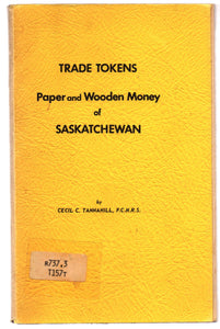 Trade Tokens: Paper and Wooden Money of Saskatchewan