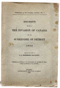 Documents Relating to the Invasion of Canada and the Surrender of Detroit 1812