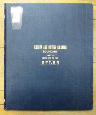 Report of the Commission Appointed to Delimit the Boundary between the Provinces of Alberta and British Columbia. Part III From 1918 to1924