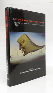 Beyond The Pleasure Dome: Writing and Addiction from the Romantics