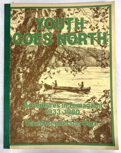 Youth Goes North: Adventures in Temagami 1933-1980