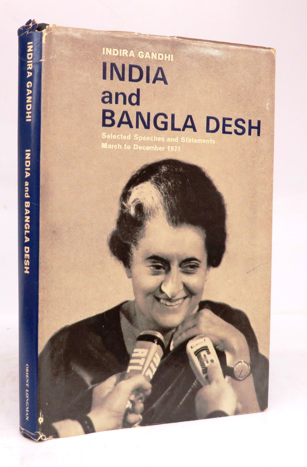 India and Bangla Desh: Selected Speeches and Statements March to December 1971