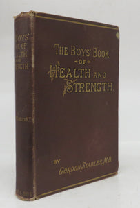 The Boys' Book of Health and Strength
