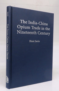 The India-China Opium Trade in the Nineteenth Century