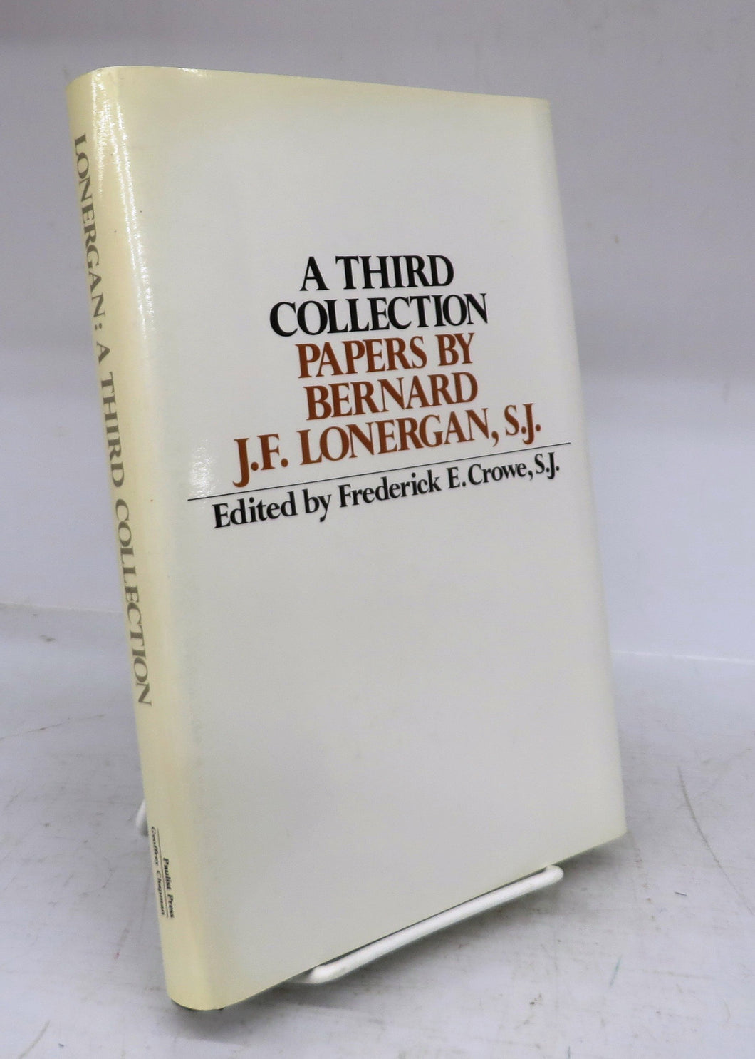 A Third Collection: Papers by Bernard J. F. Lonergan, S. J.