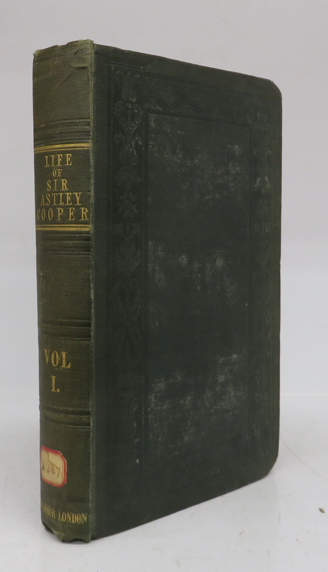 The Life of Sir Astley Cooper, Bart., Vol. I