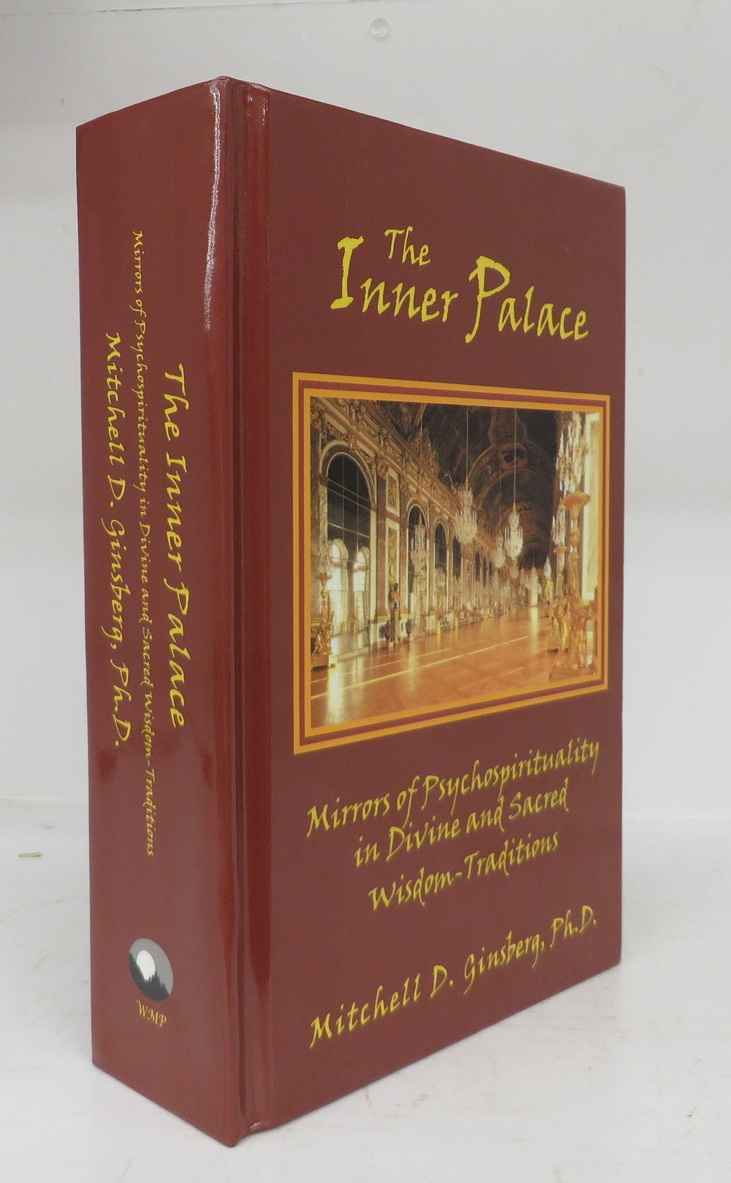 The Inner Palace: Mirrors of Psychospirituality in Divine and Sacred Wisdom Traditions