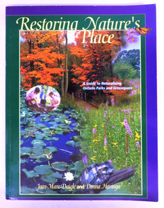 Restoring Nature's Place: A Guide to Naturalizing Ontario Parks and Greenspace