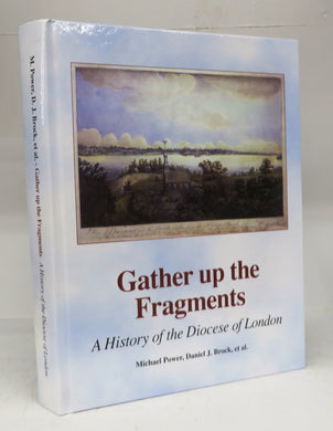 Gather up the Fragments: A History of the Diocese of London
