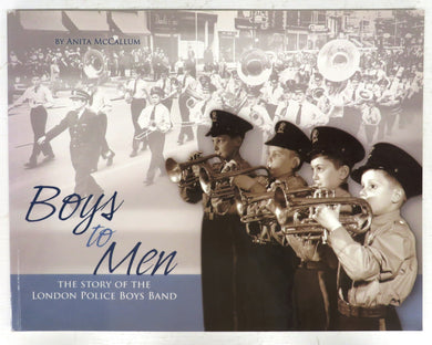 Boys to Men: The Story of the London Police Boys Band