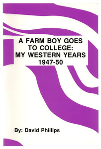 A Farm Boy Goes to College: My Western Years 1947-50