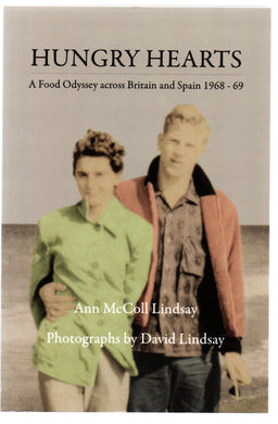 Hungry Hearts: A Food Odyssey across Britain and Spain 1968-69