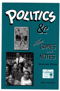 Politics & other Games and Notes. Volume Four