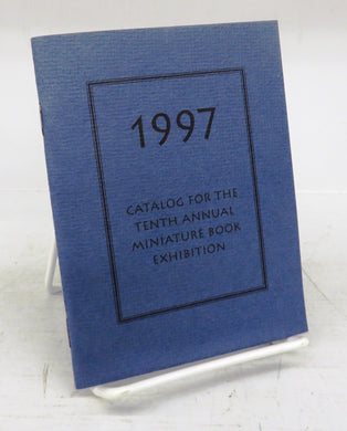 Catalog for the Tenth Annual Miniature Book Exhibition 1997