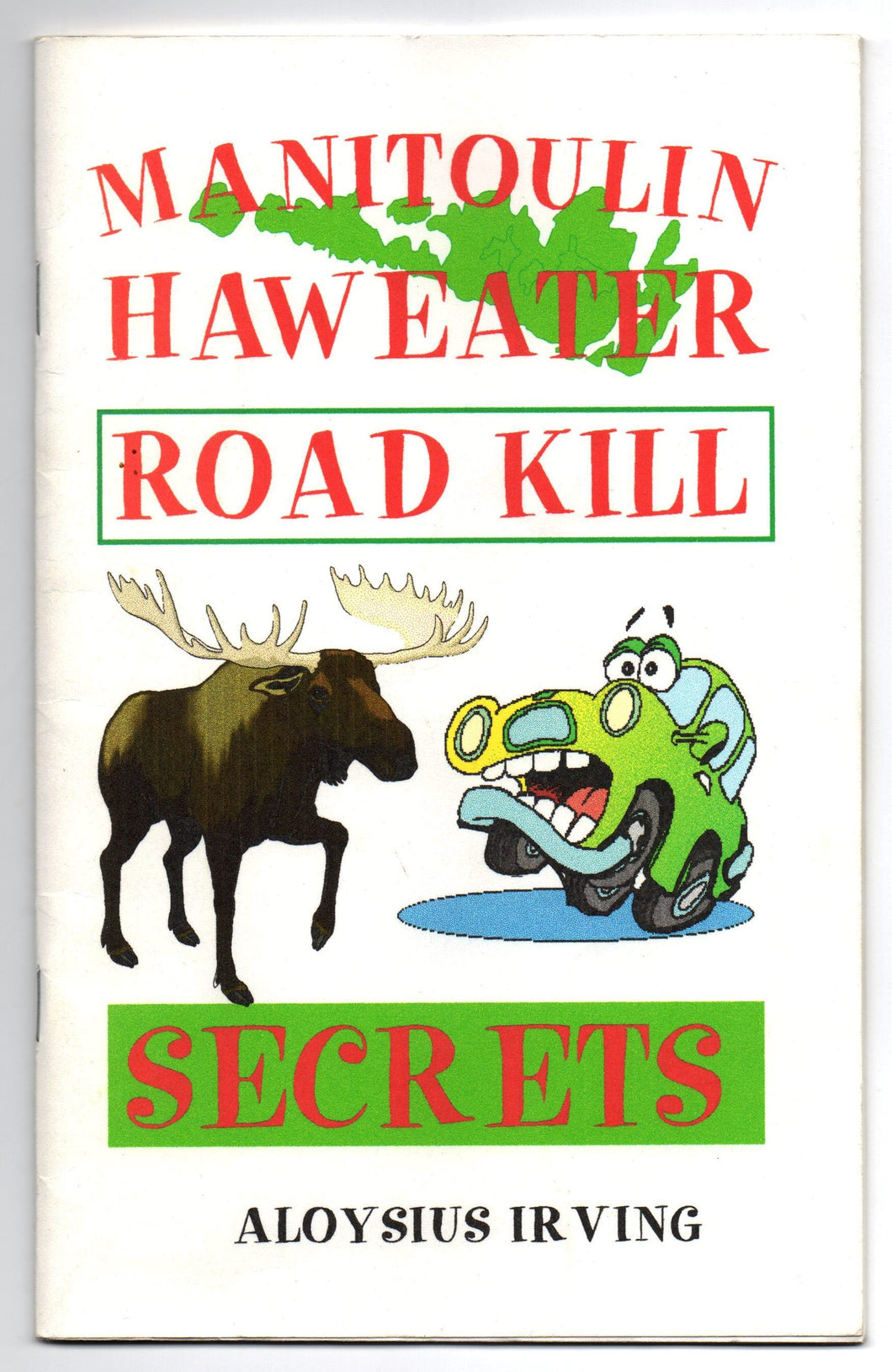 Manitoulin Haweater Road Kill Secrets